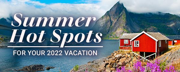 Summer Hot Spots