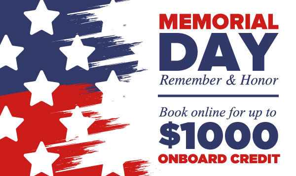 Book Online for up to $1000 Onboard Credit