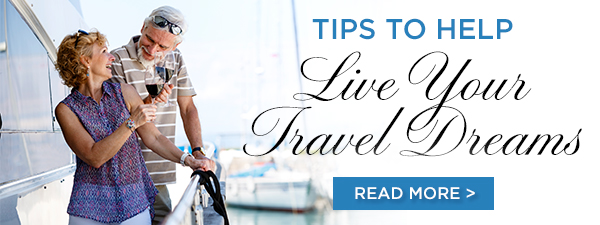 Tips to Help You Live Your Travel Dreams