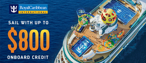 Sail with up to $800 Onboard Credit on Royal Caribbean!