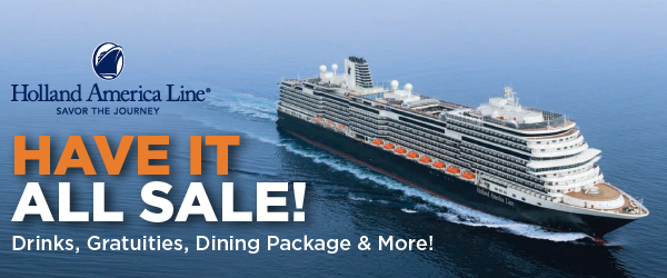 Holland America Line - Have It All Sale!